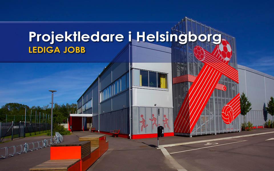 LEDIGA JOBB: Projektledare i Helsingborg